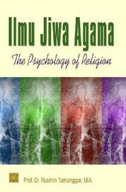 Ilmu Jiwa Agama: The Psychology Of Religion by Prof. Rusmin Tumanggor, dkk Cover
