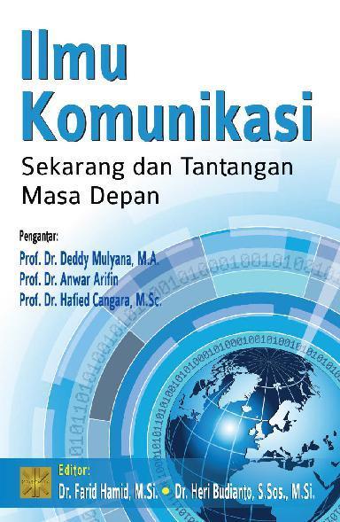 Buku Digital Ilmu Komunikasi: Sekarang dan Tantangan Masa Depan oleh Ed: Dr. Farid Hamid, M.Si & Heri Budianto, S.Sos., M.Si.