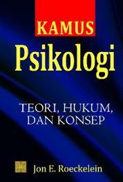 Kamus Psikologi: Teori, Hukum, dan Konsep by Cover
