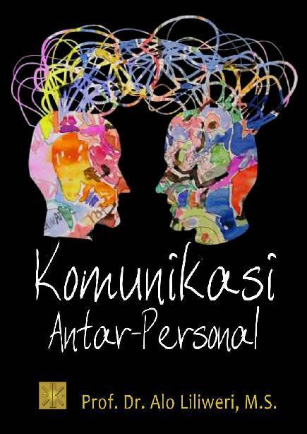 Buku Digital Komunikasi Antarpersonal oleh Alo Liliweri