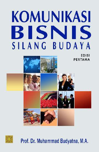 Buku Digital Komunikasi Bisnis Silang Budaya oleh Prof. Dr. Muhammad Budyatna, M.A.