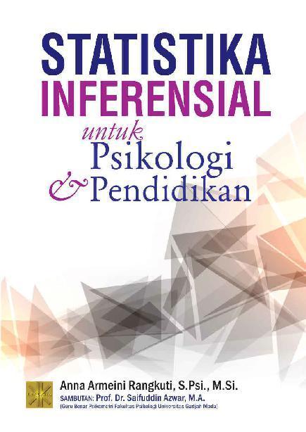 Buku Digital Statistika Inferensial untuk Psikologi dan Pendidikan oleh Anna Armeini Rangkuti, S. Psi., M.Si