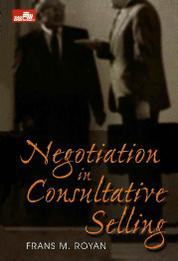 Negotiation in Consultative Selling by Frans M. Royan Cover