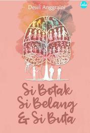 Cover Si Botak, Si Belang dan Si Buta oleh Dewi Anggiani