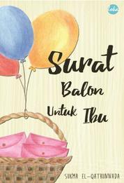 Cover Surat Balon Untuk Ibu oleh Sukma El-Qatrunnada
