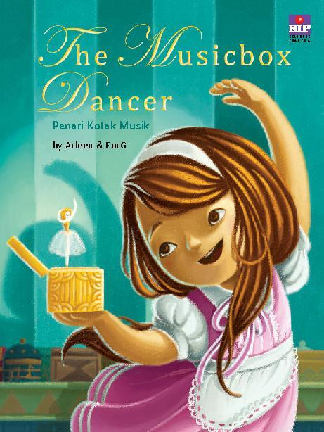Buku Digital The Musicbox Dancer : Penari Kotak Music (Bilingual Book) oleh Arleen A.