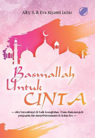 Basmallah Untuk Cinta by Alby s & Eva Riyanty Lubis Digital Book