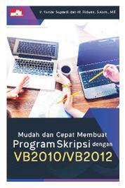Cover Mudah dan Cepat Membuat Program Skripsi dengan VB2010/VB2012 oleh