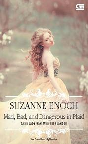 Cover Historical Romance: Sang Lady dan Sang Highlander (Mad, Bad,and Dangerous in Plaid) oleh Suzanne Enoch