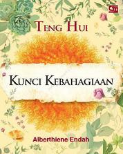 Cover Teng Hui, Kunci Kebahagiaan oleh Alberthiene Endah