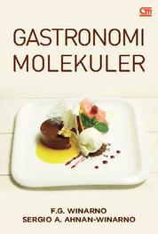 Gastronomi Molekuler by F.G Winarno & Sergio Andino Ahnan Winarno Cover