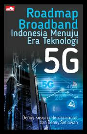 Cover Roadmap Broadband Indonesia Menuju Era Teknologi 5G oleh