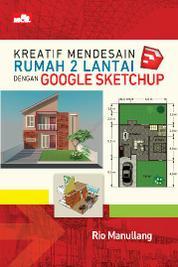Cover Kreatif Mendesain Rumah 2 Lantai dengan Google SketchUp oleh