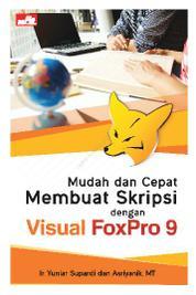Cover Mudah dan Cepat Membuat Skripsi dengan Visual Foxpro 9 oleh