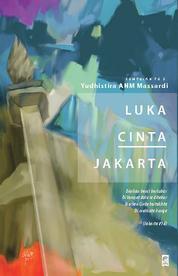 Luka Cinta Jakarta by Yudhistira ANM Massardi Cover