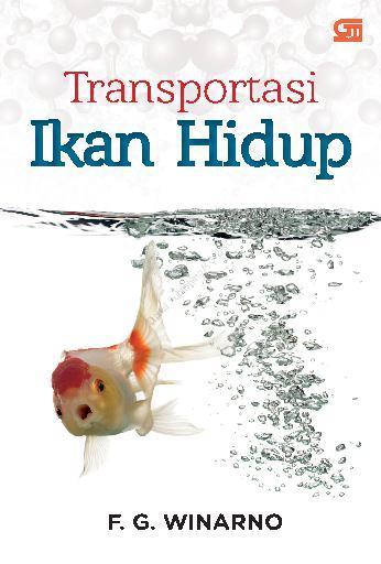 Transportasi Ikan Hidup by F. G. Winarno Digital Book