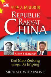 Cover Republik Rakyat China - Dari Mao Zedong sampai Xi Jinping oleh Michael Wicaksono