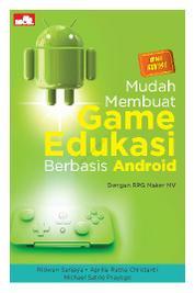 Mudah Membuat Game Edukasi Berbasis Android Edisi Revisi by Ridwan Sanjaya dkk Cover