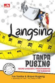 Cover Langsing Tanpa Pusing oleh Maya Hugeng & Yus Santos