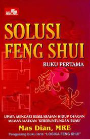 Cover Solusi Feng Shui (Buku Pertama) oleh Mas Dian, MRE