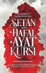 Cover SETAN PUN HAFAL AYAT KURSI oleh Aep Saepulloh Darusmanwiati