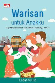Cover Warisan untuk Anakku oleh Endah Sulist