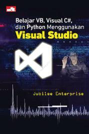 Belajar VB, Visual C#, dan Python Menggunakan Visual Studio by Jubilee Enterprise Cover