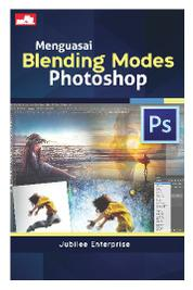 Menguasai Blending Modes Photoshop by Jubilee Enterprise Cover