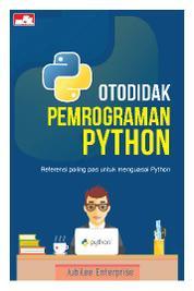 Otodidak Pemrograman Python by Jubilee Enterprise Cover
