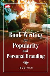 Book writing for Popularity and personal Branding by Haryono Cover