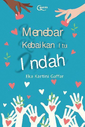 Jual Buku Menebar Kebaikan Itu Indah oleh Eka Kartini