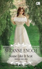 Cover Historical Romance: Rahasia Sang Lord (Some Like it Scot) oleh Suzanne Enoch