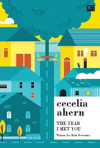 Tahun itu Kita Bertemu (The Year I Met You) by Cecelia Ahern Digital Book