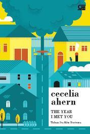 Tahun itu Kita Bertemu (The Year I Met You) by Cecelia Ahern Cover