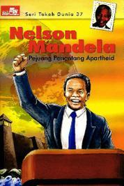 Cover Seri Tokoh Dunia 37: Nelson Mandela (Pejuang Penantang Apartheid) oleh