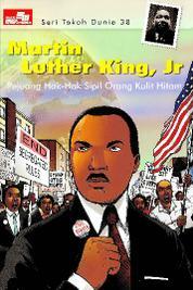 Cover Seri Tokoh Dunia 38: Martin Luther King, Jr (Pejuang Hak-Hak Sipil Orang Kulit Hitam) oleh
