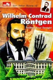 Cover Seri Tokoh Dunia 43: Wilhelm Contard Rontgen (Penemu Sinar Rontgen) oleh