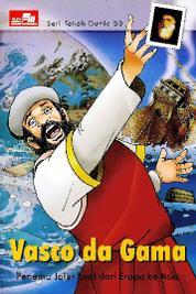 Cover Seri Tokoh Dunia 50: Vasco da Gama (Penemu Jalur laut dari Eropa ke Asia) oleh