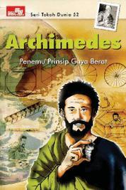 Cover Seri Tokoh Dunia 52: Archimedes (Penemu Prinsip Gaya Berat) oleh