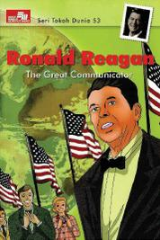 Cover Seri Tokoh Dunia 53: Ronald Reagan (The Great Communicator) oleh