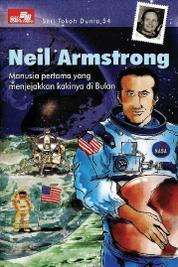 Cover Seri Tokoh Dunia 54: Neil Amstrong (Manusia Pertama yang menjejakan kakinya di Bulan) oleh