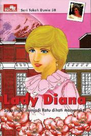 Cover Seri Tokoh Dunia 58: Lady Diana (Saya ingin menjadi Ratu dihati masyarakat) oleh