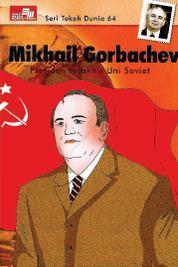 Seri Tokoh Dunia 64: Mikhail Gorbachev (Presiden Terakhir Uni Soviet) by Jade Cover