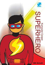 Cover Kumpulan cerpen Superhero oleh Siti Anisah