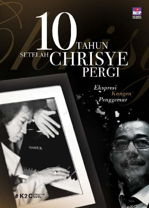Buku Digital 10 Tahun Setelah Chrisye Pergi : Ekspresi Kangen Penggemar oleh #K2C