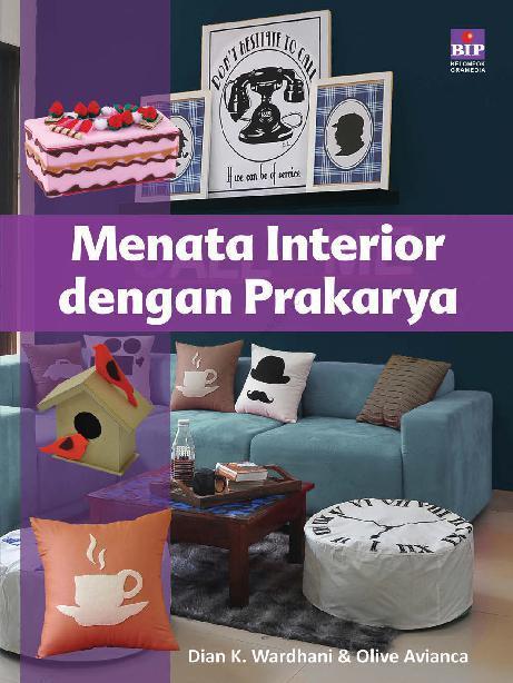 Menata Interior dengan Prakarya by Dian K Wardhani & Olive Avianca Digital Book