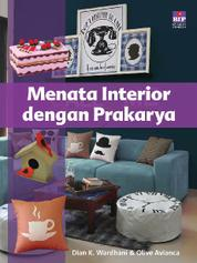 Menata Interior dengan Prakarya by Dian K Wardhani & Olive Avianca Cover