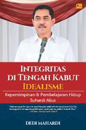 Integritas di Tengah Kabut Idealisme by Dedi Mahardi Cover