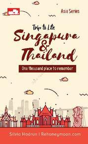 Cover Trip to Lite Singapore & Thailand oleh Silvia Hadrun