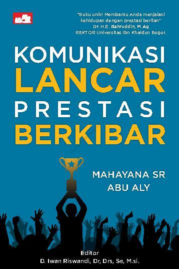 Buku Digital Komunikasi Lancar Prestasi Berkibar oleh Saleh, Drs (Abu Aly),Mahayana SR